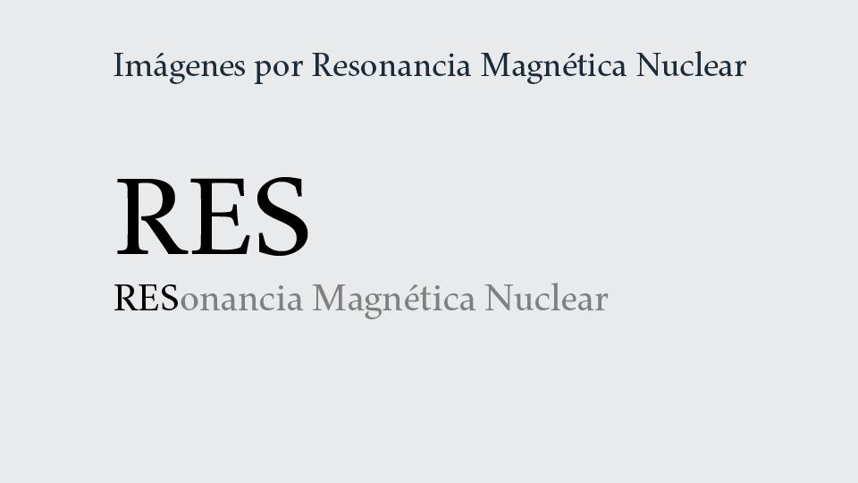 Servicio de Imágenes por Resonancia Magnética Nuclear: RES.
