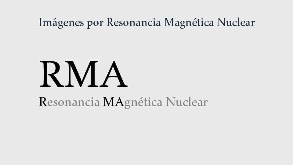 Servicio de Imágenes por Resonancia Magnética Nuclear: RMA.